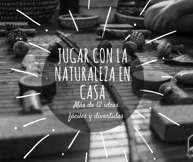 jugarconlanaturalezaencasa28229