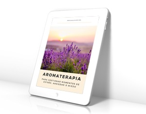 [Ebook] Guía de Aromaterapia para gestionar momentos de estrés, ansiedad o miedo