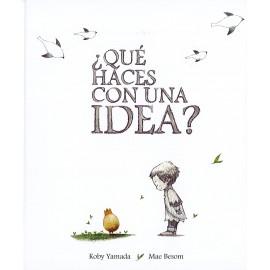 Qué haces con una idea